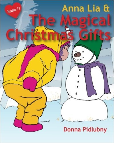 Anna Lia & The Magical Christmas Gifts by Donna Pidlubny